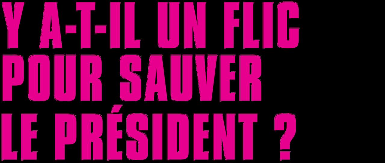 Y a-t-il un flic pour sauver le président ? | Netflix