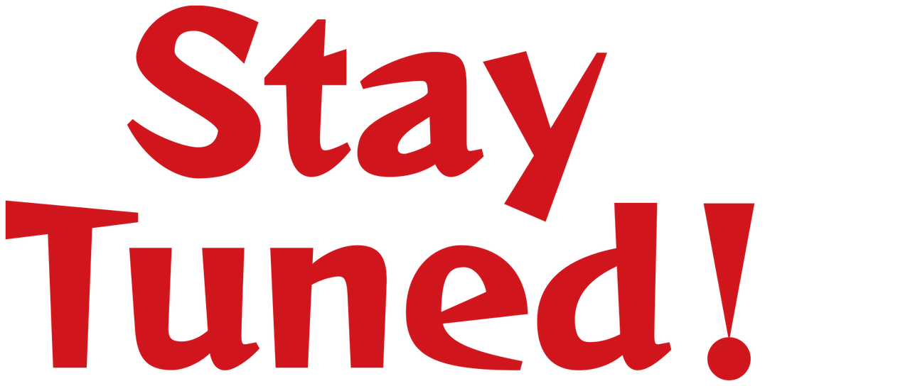 Stay Tuned! | Netflix