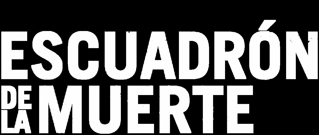 Escuadrón De La Muerte Netflix