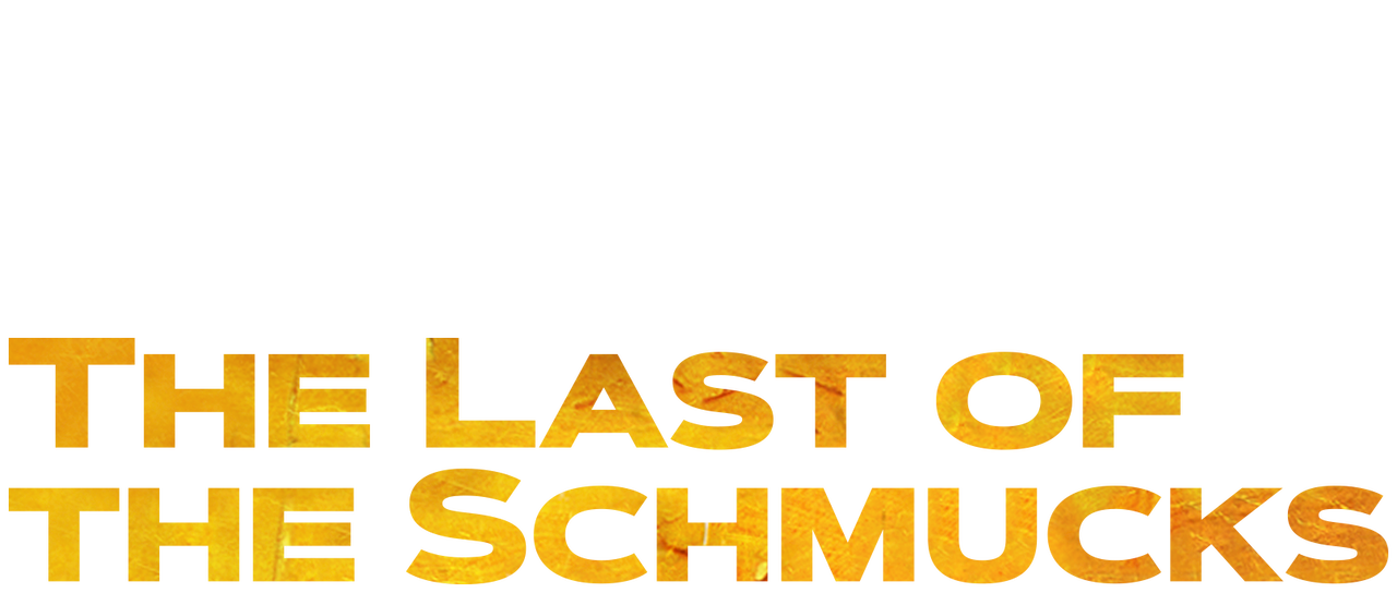 The Last Of The Schmucks Netflix