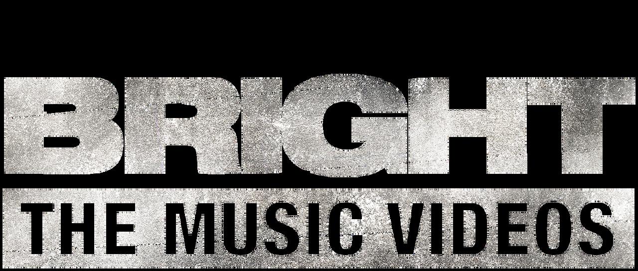 Bright The Music Videos Netflix