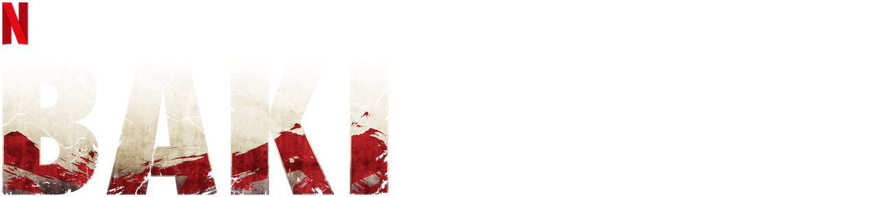 BAKI   Netflix Official Site