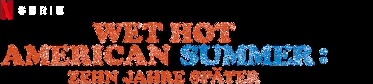 Wet Hot American Summer Zehn Jahre Später Netflix