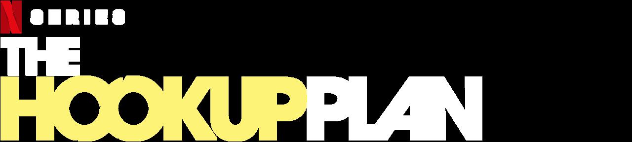 The Hook Up Plan | Netflix Official Site