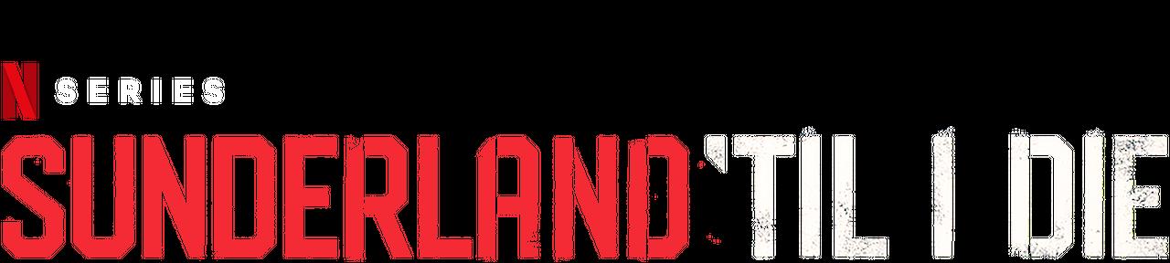 Sunderland 'Til I Die | Netflix Official Site